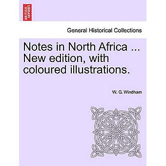 Notes in North Africa ... New edition with coloured illustrations. by Windham & W. G.
