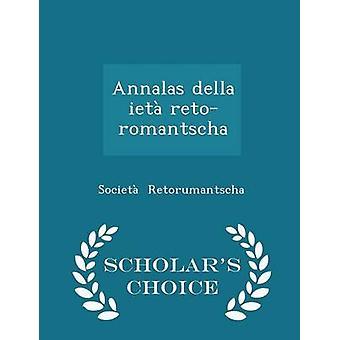 Annalas della iet retoromantscha  Scholars Choice Edition by Retorumantscha & Societ