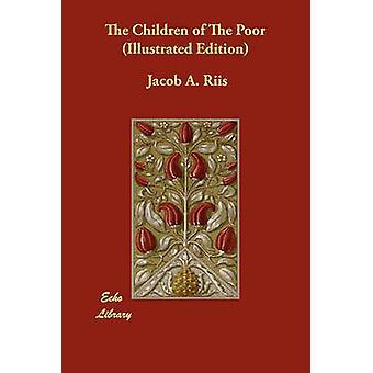 Die Kinder der Armen illustrierte Ausgabe von Riis & Jacob A.