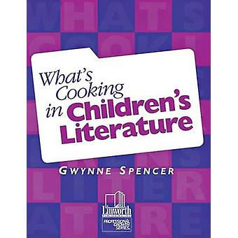 Whats Cooking in Childrens Literature by Spencer & Gwynne