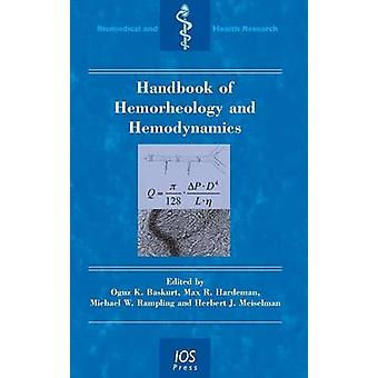 Handbook of Hemorheology and Hemodynamics by Baskurt & Oguz K.