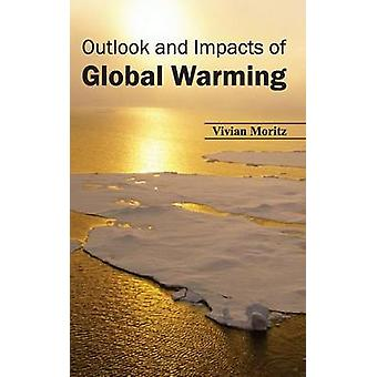 Outlook and Impacts of Global Warming by Moritz & Vivian