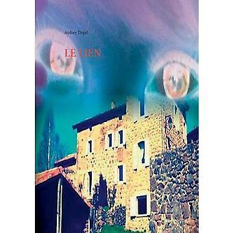 Le lien by Degal & Audrey
