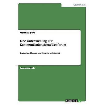Eine Untersuchung der Kommunikationsform Webforum by Shl & Matthias