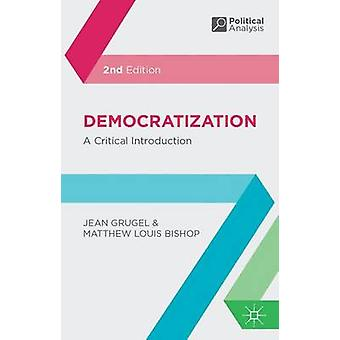 Democratization - A Critical Introduction (2nd Revised edition) by Jea