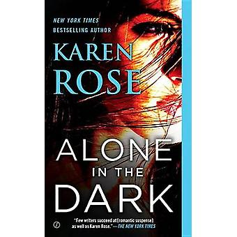 Alone in the Dark by Karen Rose - 9780451466747 Book
