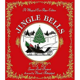 Jingle Bells - A Magical Cut-Paper Edition by James Lord Pierpont - Ni