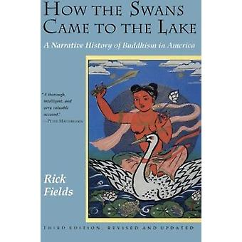 How the Swans Came to the Lake - A Narrative History of Buddhism in Am