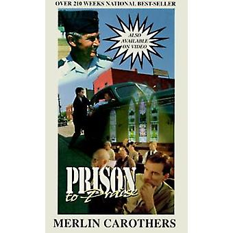 Prison to Praise by Merlin R Carothers - 9780943026022 Book