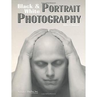 Black & White Portrait Photogrpahy by Helen T. Boursier - 97809362626