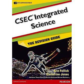 CSEC Integrated Science - The Revision Guide by Evan Jones - Ann Fulli