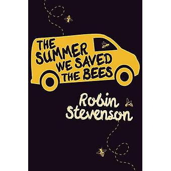 The Summer We Saved the Bees by Robin Stevenson - 9781459808348 Book