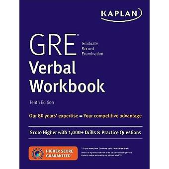 GRE Verbal Workbook - Score Higher with Hundreds of Drills & Pract
