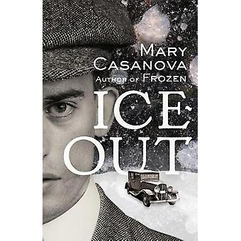 Ice-Out by Mary Casanova - 9781517902117 Book
