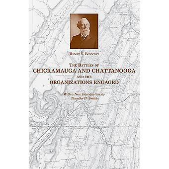 The Battles of Chickamauga and Chattanooga and the Organizations Enga