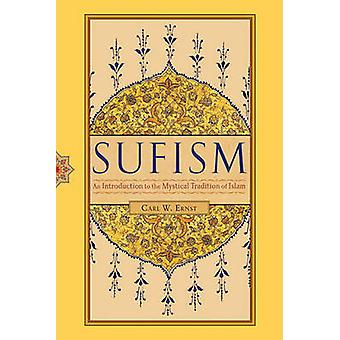 Sufism - An Introduction to the Mystical Tradition of Islam (2nd Revis