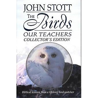The Birds Our Teachers by John R. W. Stott - 9781598566826 Book