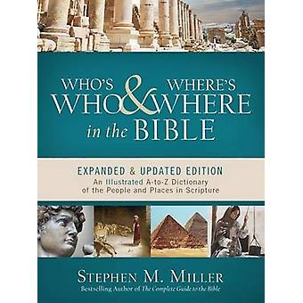 Who's Who and Where's Where in the Bible - An Illustrated A-To-Z Dicti