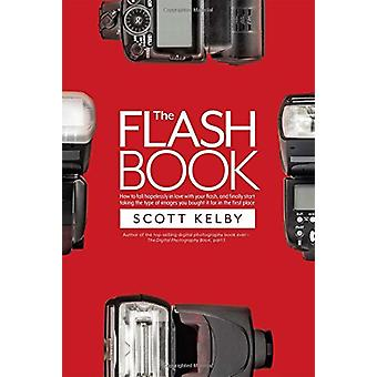 The Flash Book by Scott Kelby - 9781681982748 Book
