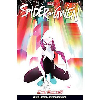 Spider-Gwen Vol. 0 - Most Wanted? by Jason Latour - Robbie Rodriguez -