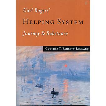 Carl Rogers Helping System Journey  Substance by BarrettLennard & Godfrey T.