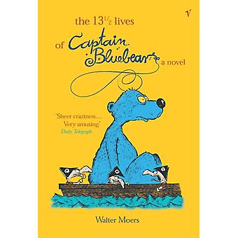 The 13 1/2 Lives of Captain Bluebear (Paperback) by Moers Walter