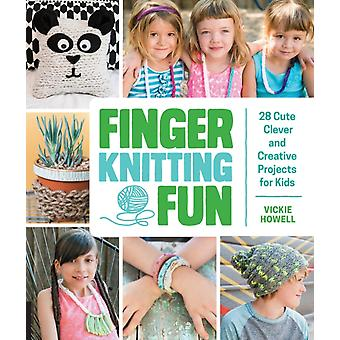 Finger Knitting Fun: 28 Cute Clever and Creative Projects for Kids (Paperback) by Howell Vickie