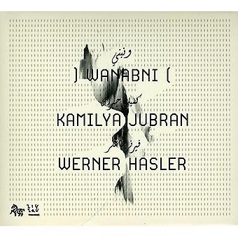 Jans, Kamilya/Hasler, Wern - Wanabni [CD] USA importerer