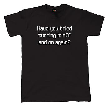 Vectorbomb, Have You Tried Turning It Off & On Again, Mens Funny T Shirt