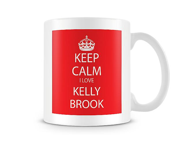 Keep Calm I Love Kelly Brook Printed Mug