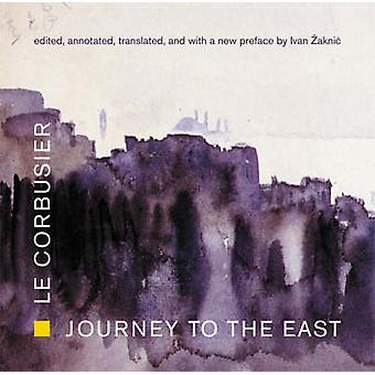 Journey to the East by Le Corbusier - Ivan Zaknic - Ivan Zaknic - Iva
