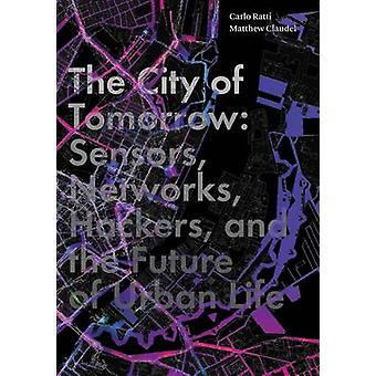 The City of Tomorrow - Sensors - Networks - Hackers - and the Future o