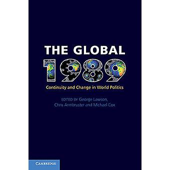 The Global 1989 - Continuity and Change in World Politics by George La