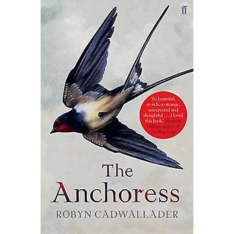 Anchoress (Main) av Robyn Cadwallader - 9780571313341 bok