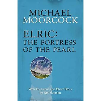 Elric - The Fortress of the Pearl by Michael Moorcock - 9780575113435