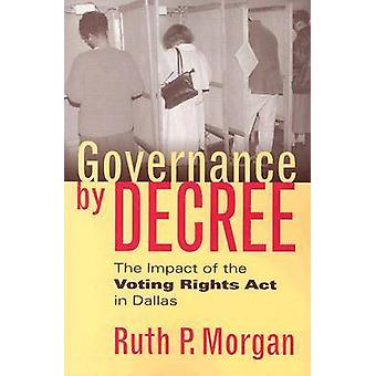 Governance by Decree - The Impact of the Voting Rights Act in Dallas b