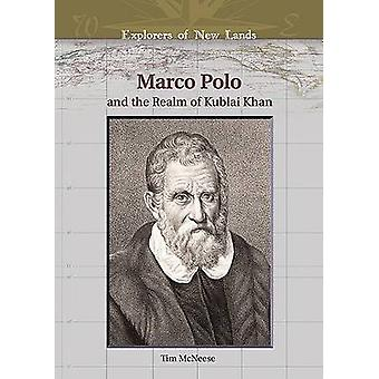 Marco Polo and the Realm of Kublai Khan by Tim McNeese - 978079108612