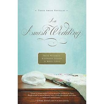Un matrimonio dei Amish di Kelly Long - Kathleen Fuller - Beth Wiseman - 978