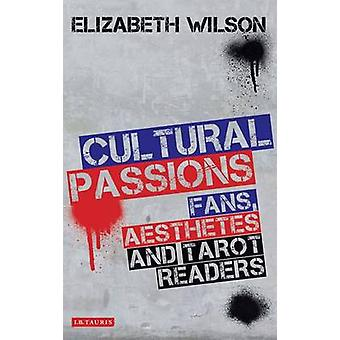 Cultural Passions - Fans - Aesthetes and Tarot Readers by Elizabeth Wi