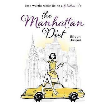 La diète de Manhattan - Secrets de la femme Chic à un svelte et Delicious