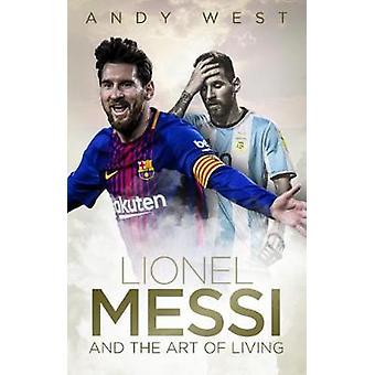 Lionel Messi och konsten att leva av Lionel Messi och konsten att Liv