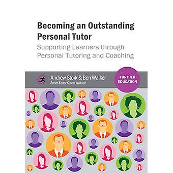 Becoming an Outstanding Personal Tutor - Supporting Learners Through P