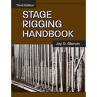 Stage rigg handbok (3: e reviderade upplagan) av Jay O. Glerum - 97808