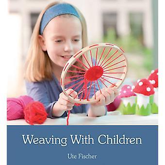 Vävning med barn Ute Fischer - Anna Cardwell - 9781782500193