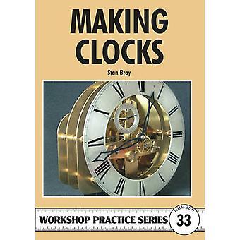 Making Clocks by Stan Bray - 9781854862143 Book