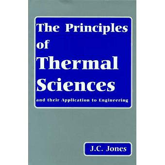 The Principles of Thermal Sciences and Their Application to Engineeri