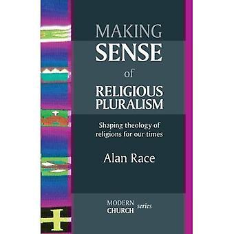 Sens pluralizmu religijnego: kształtowanie teologii religii dla naszych czasów