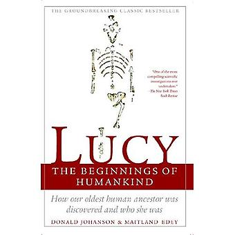 Lucy, the Beginnings of Humankind: The Beginnings of Humankind