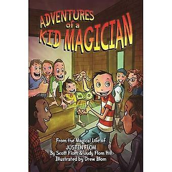 Avventure di un mago di Kid: della vita magica di Justin Flom
