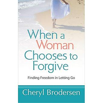 When a Woman Chooses to Forgive PB